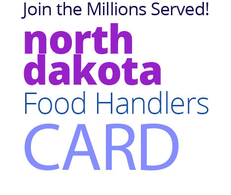 Join the Millions Served! NORTH-DAKOTA Food Handlers Card